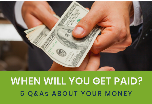 5 Q&As - When Will I Get Paid