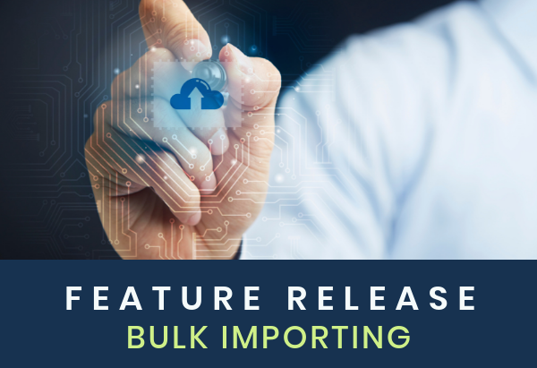 Feature Release_ Bulk Importing