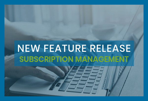 New Feature Release_ Subscription Management (1)