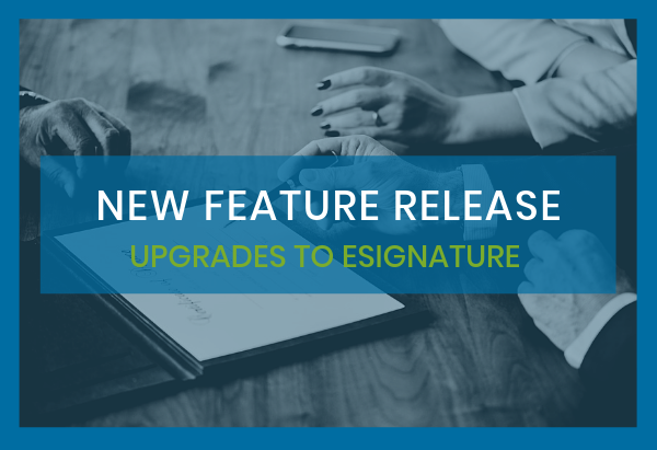 New Feature Release_ eSignature 2.0