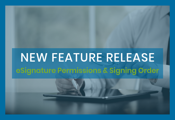 New Feature Release_ eSignature Permissions and Signing Order
