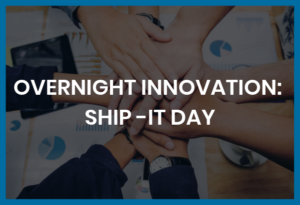 Overnight Innovation_ Ship-It Day Hero