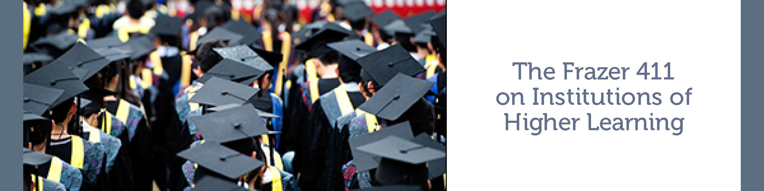 Frazer LLP Institutions of Higher Learning