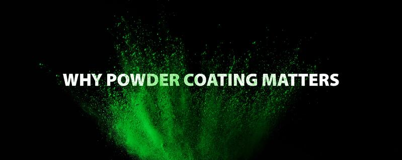 Why powder coating matters-min-2