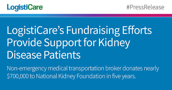 LogistiCare's Fundraising Efforts Provide Support For Kidney Disease Patients