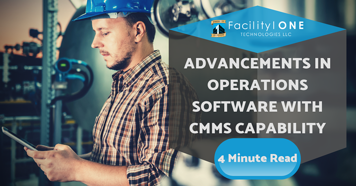 Advancements in Operations Software with CMMS Capability.