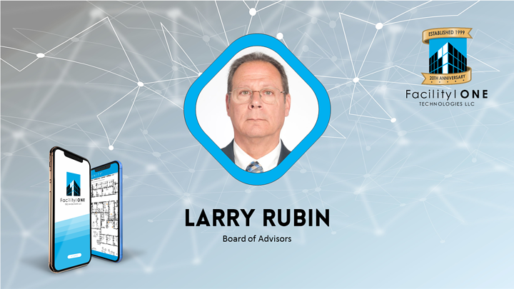 Facilities management leader, Larry Rubin, added to Board of Advisors at FacilityONE® Technologies.