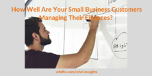 How Well Are Your Small Business Customers Managing Their Finances?