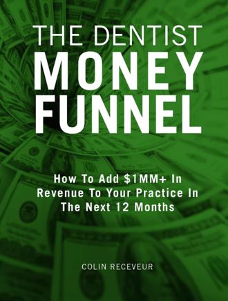 The Dentist Money Funnel