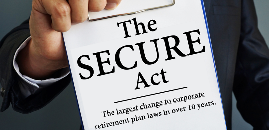 The SECURE Act. What is it? How will it affect you?