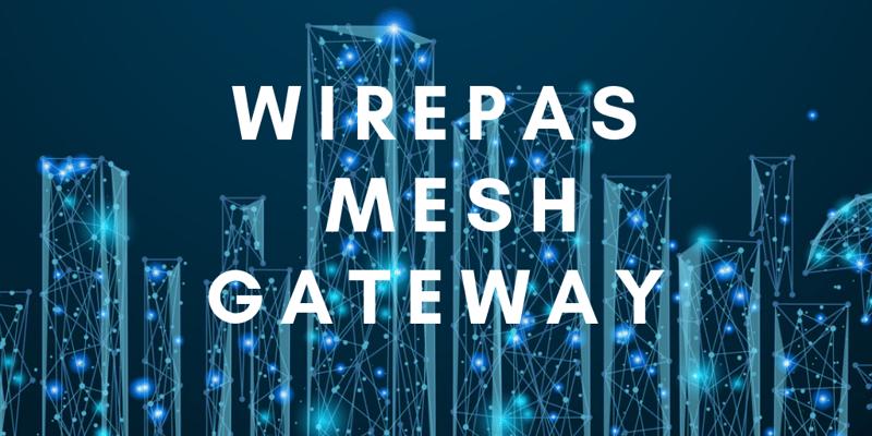 WIREPAS MESH GATEWAY