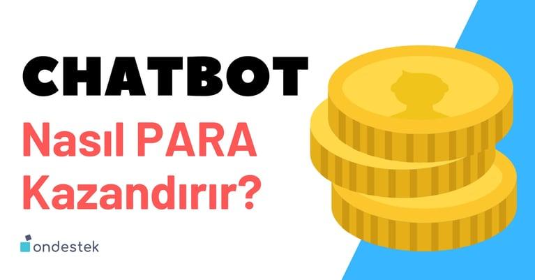 Ondestek-Chatbot Nasıl Para Kazandırır