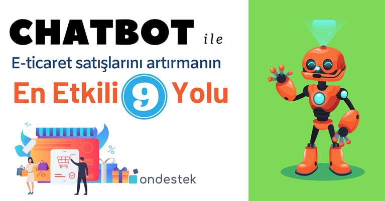 Ondestek-Chatbot ile eticaret satışlarını artırmanın 9 yolu-1-1