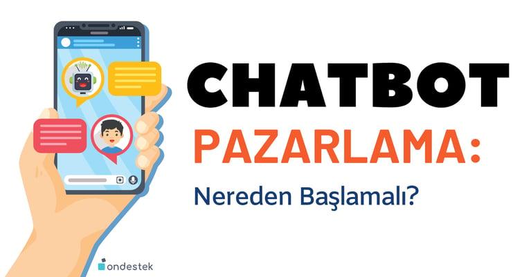 Ondestek-Chatbot pazarlama-nereden başlamalı