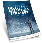 Download 5 Companies that Excelled at Executing Strategy in 2014