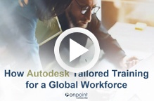 How AutoDesk Tailored Training for a Global Workforce