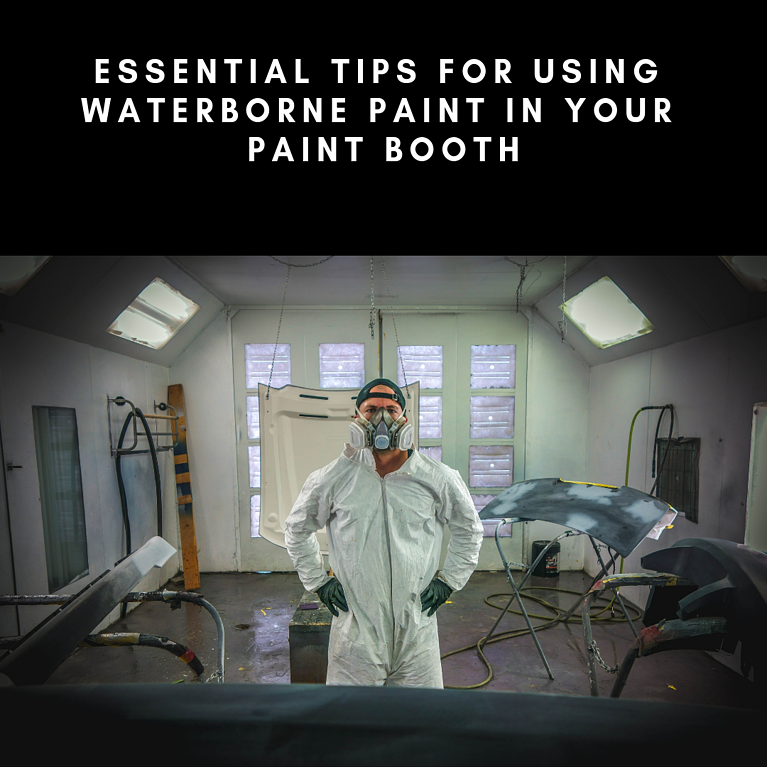 Essential Tips For Using Waterborne Paint In Your Paint Booth