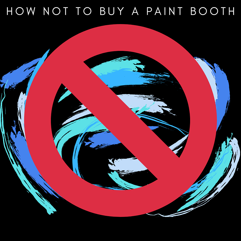 How Not To Buy A Paint Booth