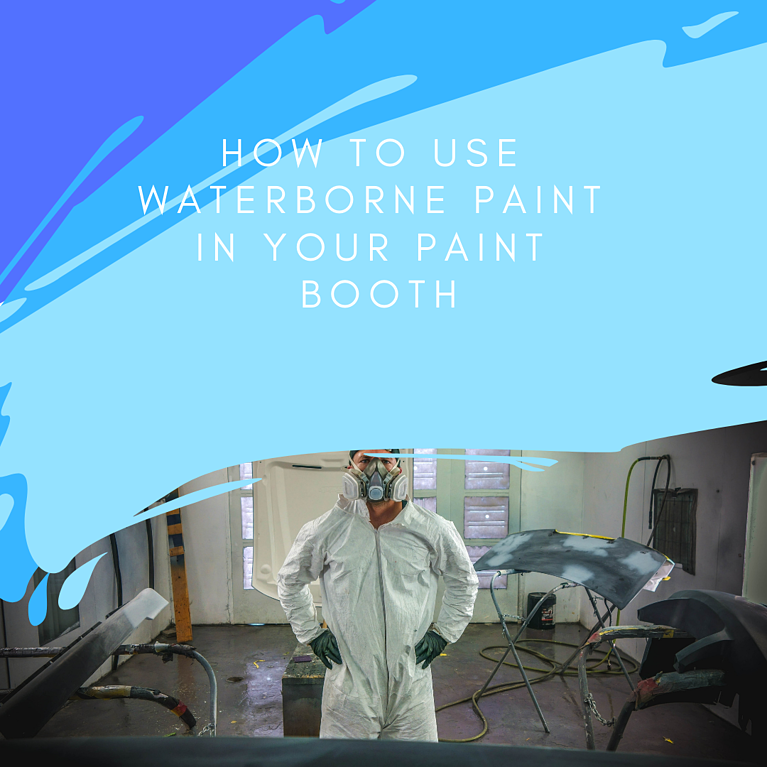 How To Use Waterborne Paint IN Your Paint Booth