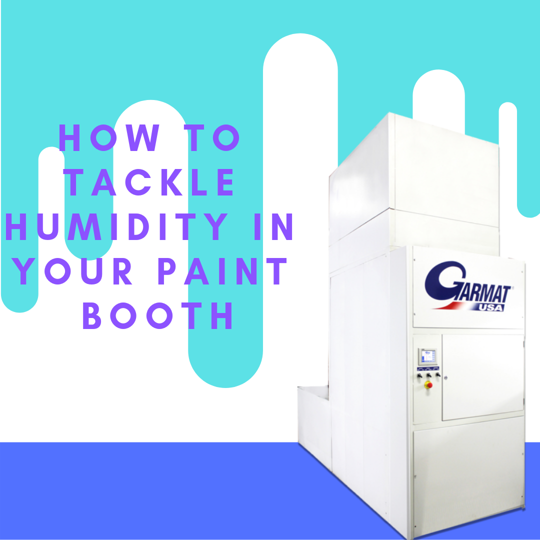 How to Tackle Humidity In Your Paint Booth