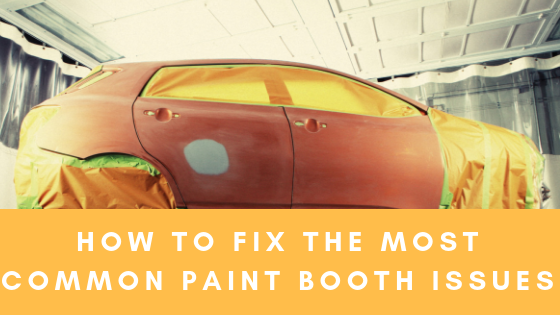 How to fix the most common paint booth issues