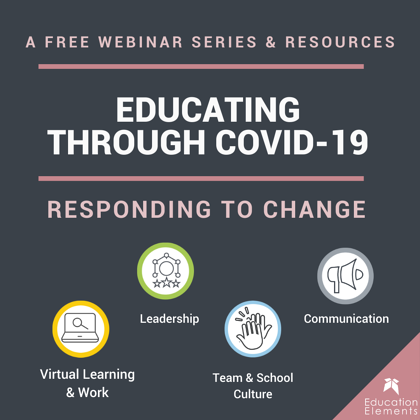 Webinar only -Educating Through COVID-19 Responding To Change Square