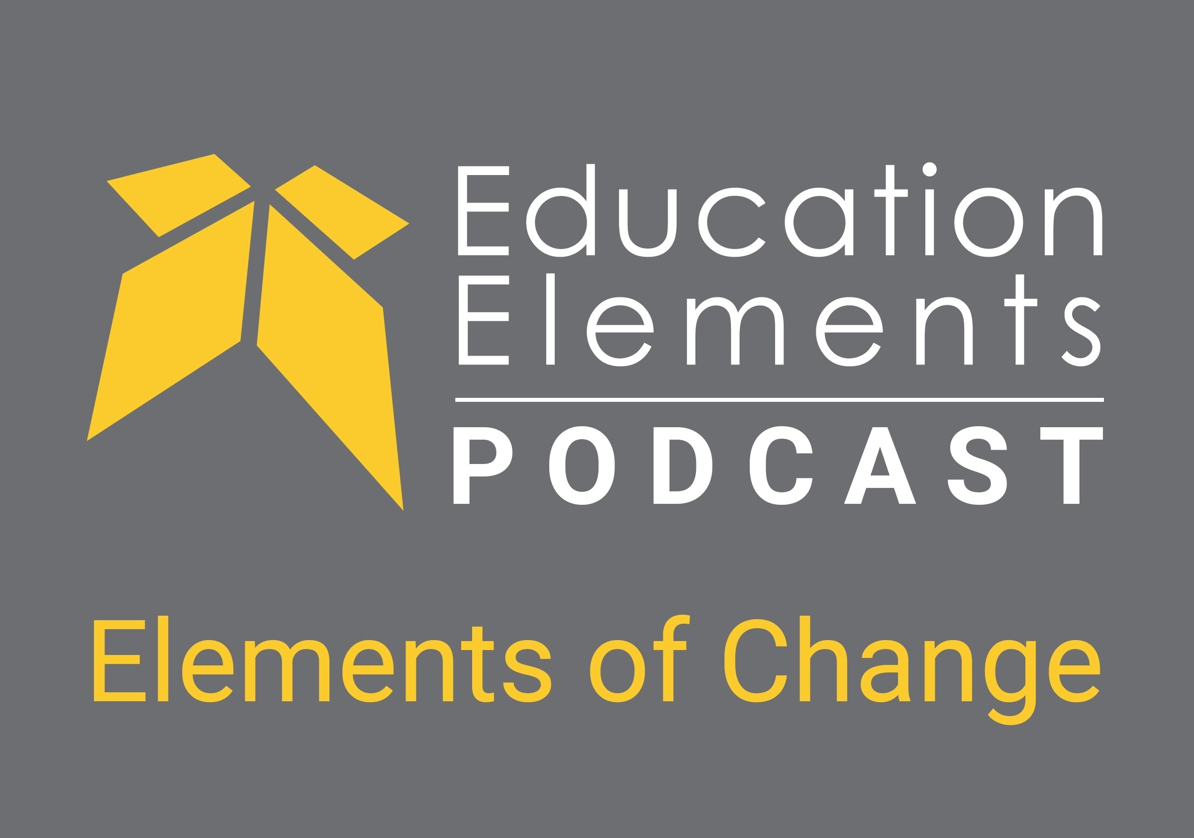 Elements of Change Podcast Logo which reads Education Elements Podcast Elements of Change
