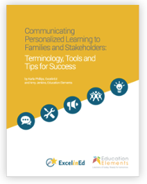 Communicating Personalized Learning to Families and Stakeholders: Terminology, Tools and Tips for Success