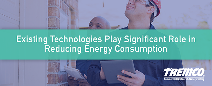 Existing Technologies Play Significant Role in Reducing Energy Consumption