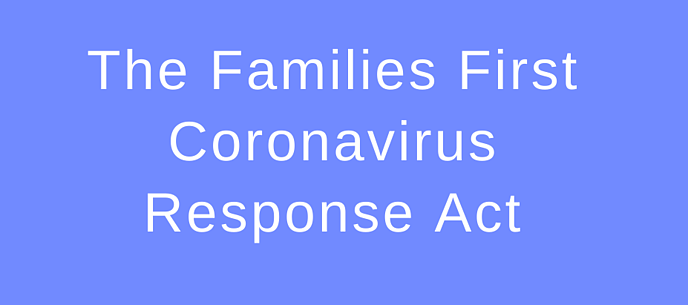 What You Need to Know About The Families First Coronavirus Response Act