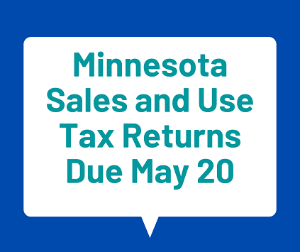 Minnesota Sales and Use Tax Returns Due May 20