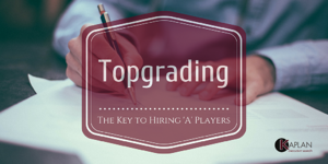 Topgrading The Key To Hiring 'A' Players
