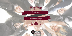 Why Your Employer Brand Strength Matters