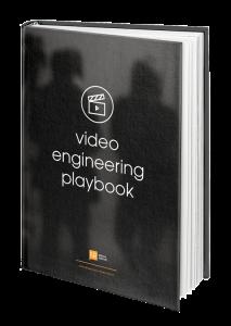 Video Engineering Playbook