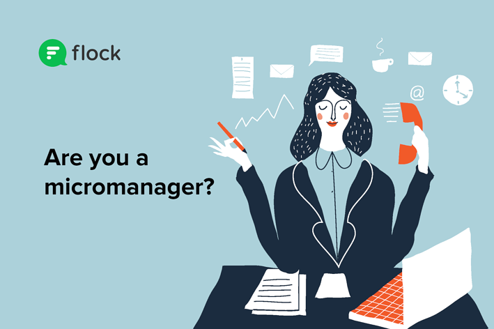 Here are 5 signs of a micromanaging boss. Are you one?