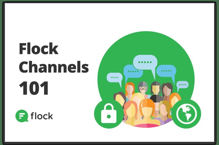 Flock Channels 101