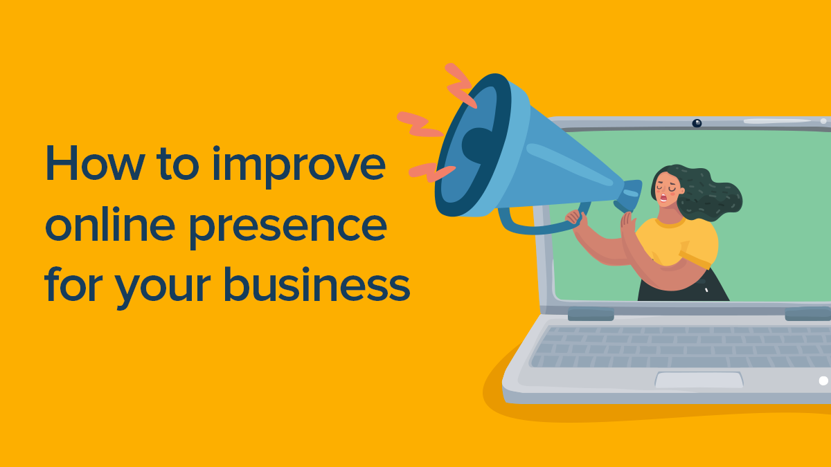 Everything you need to know about online presence for your business