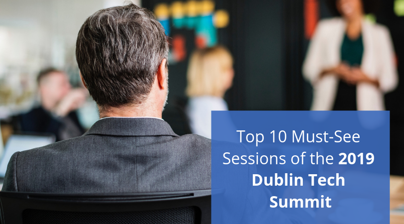 Top 10 Must-See Sessions of the 2019 Dublin Tech Summit