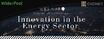 Webinar Video: Innovation in the Energy Sector