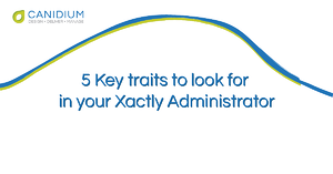 5 Key traits to look for in your Xactly Administrator
