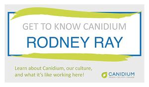 Get to Know Canidium: Rodney Ray