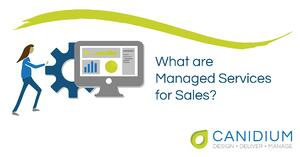 What are Managed Services for Sales?
