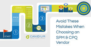 Avoid These Mistakes When Choosing an SPM or CPQ Vendor