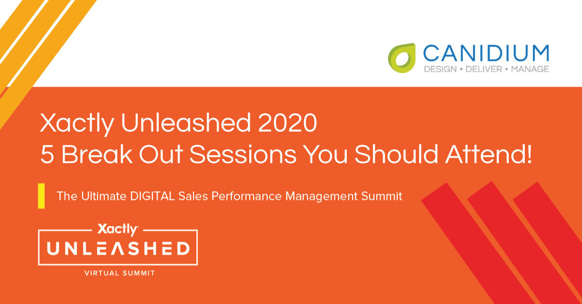 Xactly Unleashed - 5 Break Out Sessions You Should Attend!