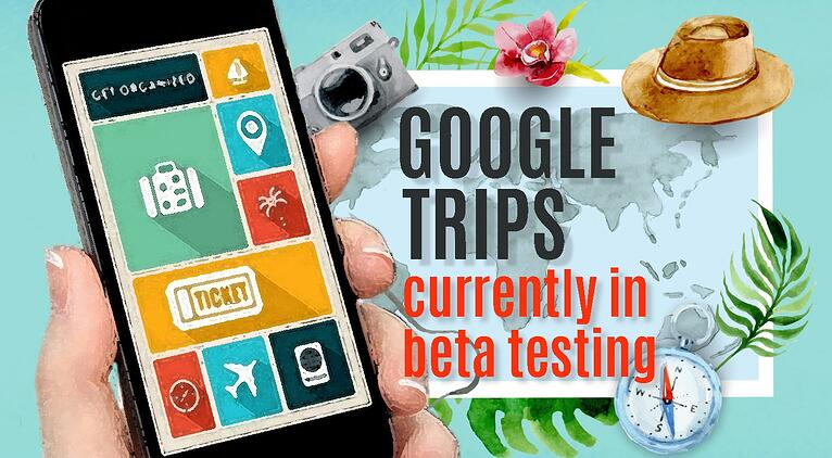 A Travel Agent in Your Pocket? Google's Trips May be It
