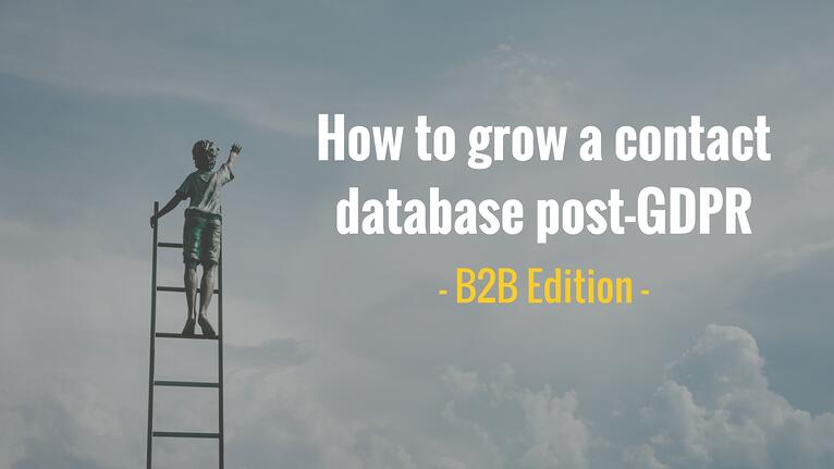How to Grow Your Contact Database Post-GDPR