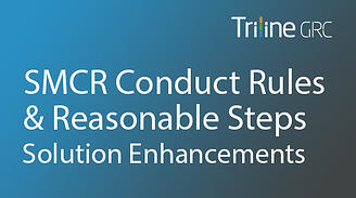 SMCR Conduct Rules & Reasonable Steps Solution Enhancements