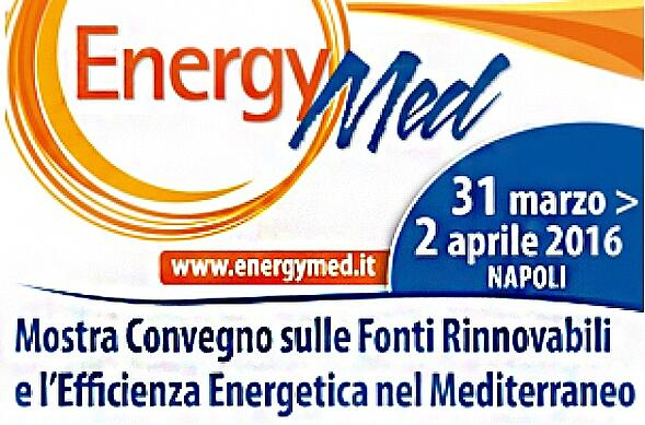 Energy Med- Mostra Convegno sulle Fonti Rinnovabili e l'Efficienza Energetica a Napoli.