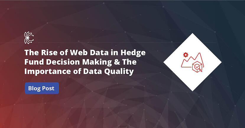 The Rise of Web Data in Hedge Fund Decision Making & The Importance of Data Quality