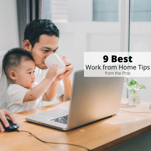 9 Best Work from Home Tips from the Pros